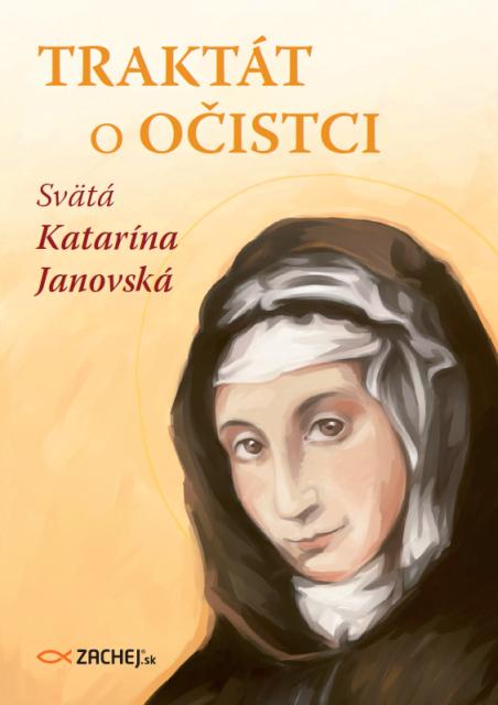 Kníhkupectvo Zachej.sk vydáva pred Vianocami knihu svätej Kataríny Janovskej, Traktát o očistci